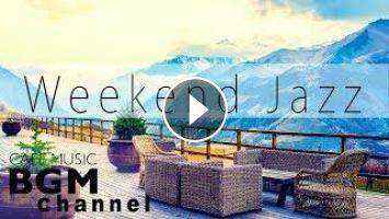 Weekend Jazz Mix# - Soft Jazz & Bossa Nova Music - Relaxing